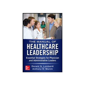 The Manual of Healthcare Leadership (AMAZON)