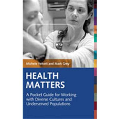 Health Matters: A Pocket Guide for Working with Diverse Cultures and Underserved Populations