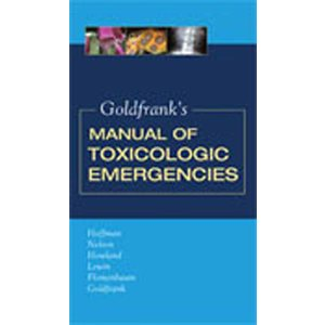 Goldfrank's Manual of Toxicologic Emergencies (AMAZON)