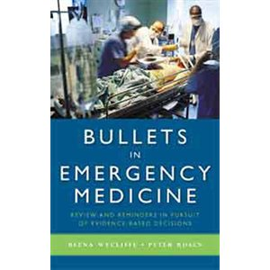 Bullets in Emergency Medicine: Review and Reminders in Pursuit of Evidence-Based Decisions (AMAZON)