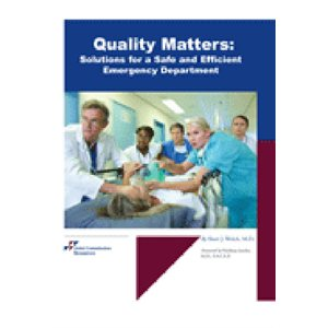Quality Matters: Solutions for a Safe and Efficient Emergency Department