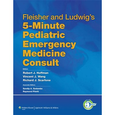 Fleisher and Ludwig's 5-Minute Pediatric Emergency Medicine Consult (AMAZON)