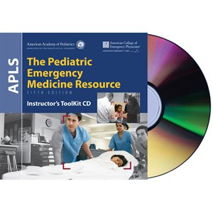 APLS: The Pediatric Emergency Medicine Resource, 5th Edition Instructor's ToolKit CD-ROM