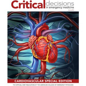 Critical Decisions in Emergency Medicine- Cardiovascular Spring 2014 Edition