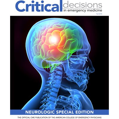 Critical Decisions in Emergency Medicine - Fall 2014 Neurologic Edition