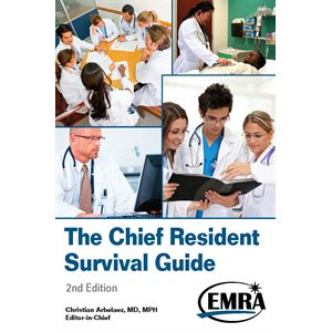 EMRA The Chief Resident Survival Guide, 2nd Edition
