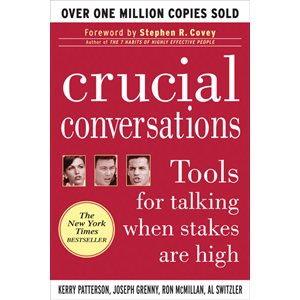 Crucial Conversations: Tools for Talking when Stakes are High (AMAZON)