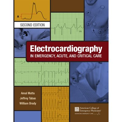Electrocardiography in Emergency, Acute, and Critical Care, 2nd Ed.