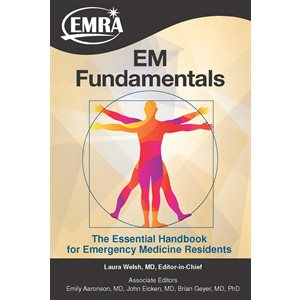 EMRA's EM Fundamentals: The Essential Handbook for Emergency Medicine Residents