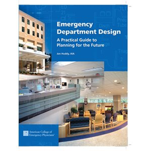 Emergency Department Design: A Practical Guide to Planning for the Future, PDF