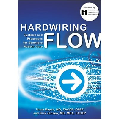 Hardwiring Flow: Systems and Processes for Seamless Patient Care (AMAZON)