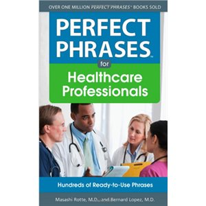 Perfect Phrases for Healthcare Professionals (AMAZON)