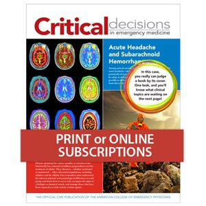 Critical Decisions in Emergency Medicine 1-year International Print Subscription