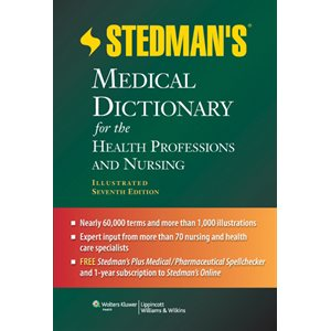 Stedman's Medical Dictionary for the Health Professions and Nursing, Illustrated, 7th Ed.