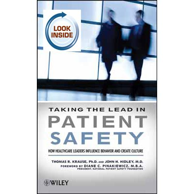 Taking the Lead in Patient Safety: How Healthcare Leaders Influence Behavior and Create Culture (AMAZON)