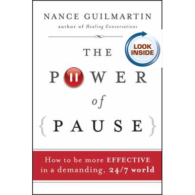 The Power of Pause: How to be More Effective in a Demanding, 24 / 7 World