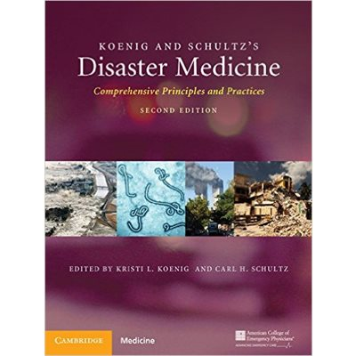Koenig and Schultz's Disaster Medicine Comprehensive Principles and Practice 2nd Edition